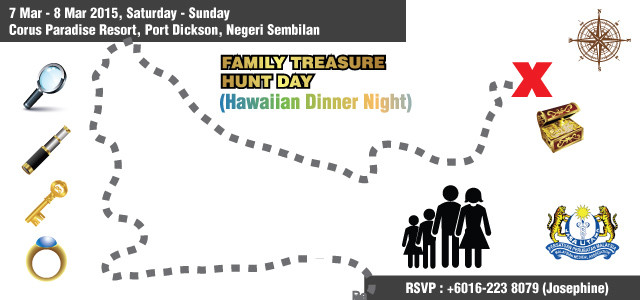 Family Treasure Hunt Day Telematch, Drawing Contest, Treasure Hunt, Water Rafting, Family Day For more information, please view the invitation card. For reservation details (before 27 Feb 2015): +6016-223 8079 […]