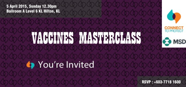 Vaccines Masterclass For more information, please view the invitation card.  For reservation details (by 1 April 2015) Rahmah at 03-7718 1600 or Elly Tai (012-201 5172) or June Tan […]
